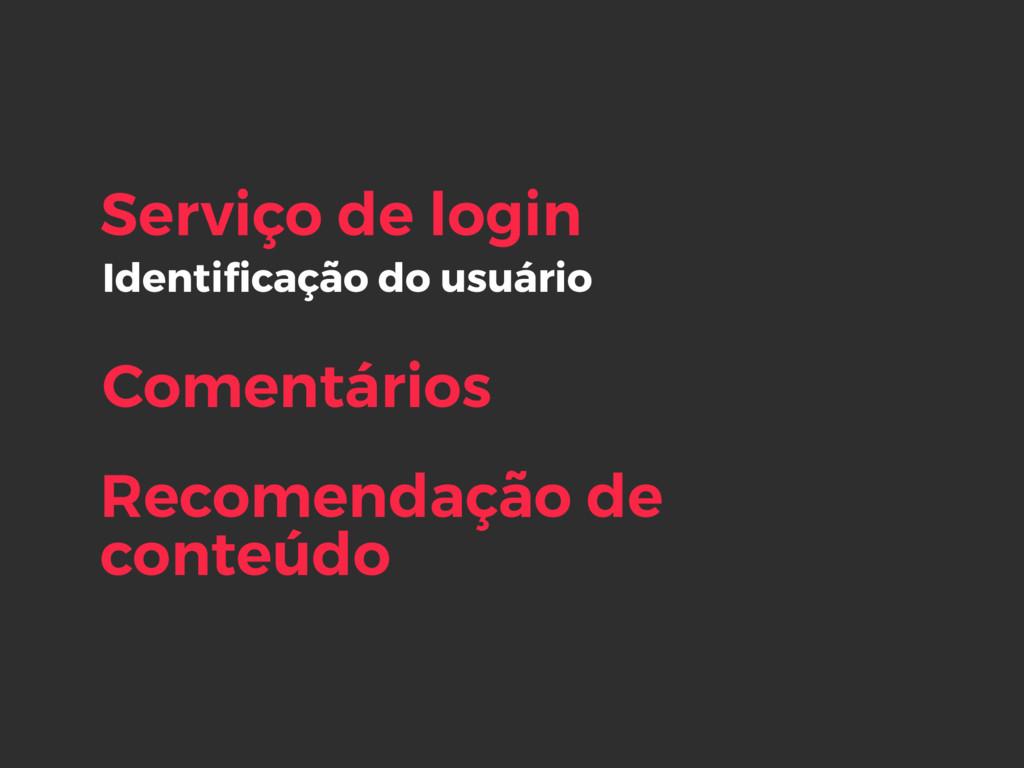 Identificação do usuário Serviço de login Coment...