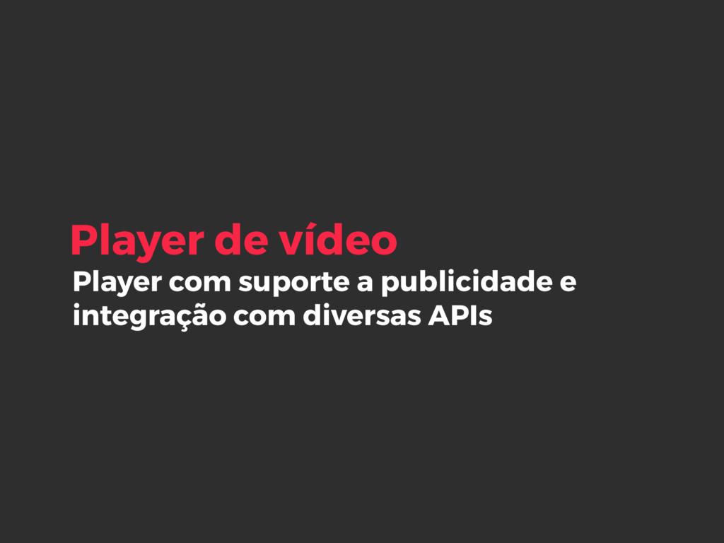 Player com suporte a publicidade e integração c...