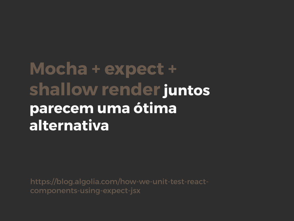 Mocha + expect + shallow render juntos parecem ...