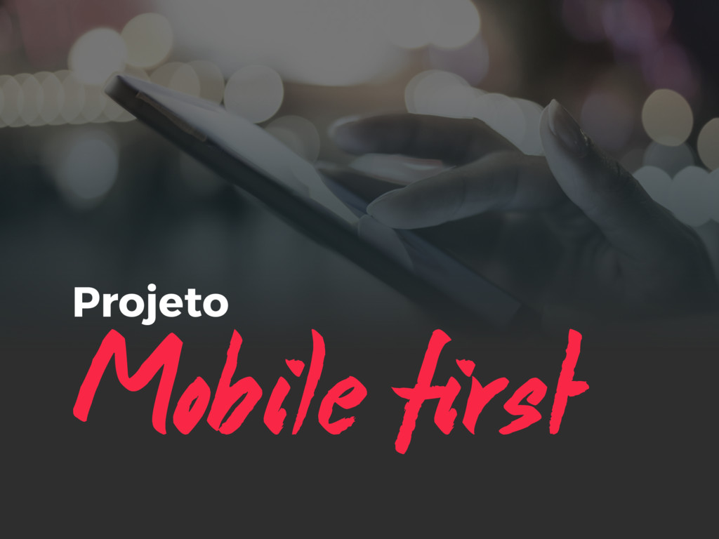 Mobile first Projeto