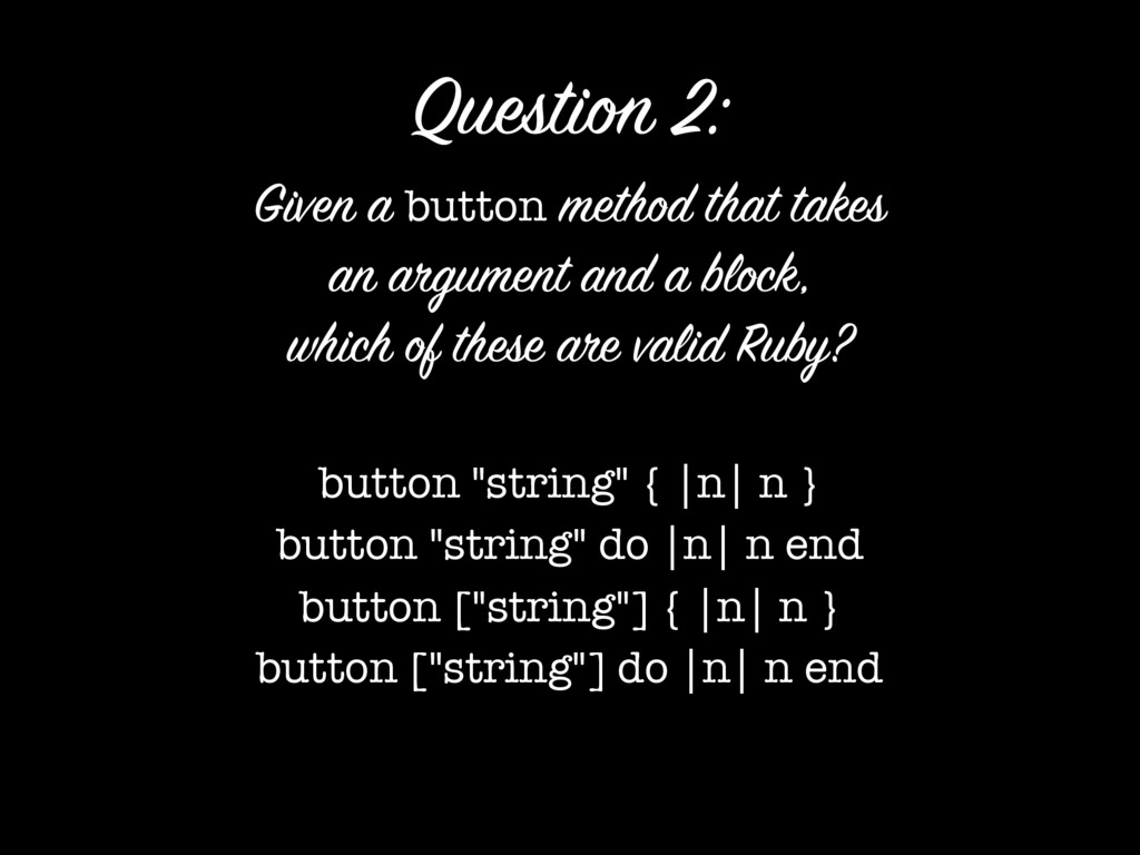Given a button method that takes an argument a...