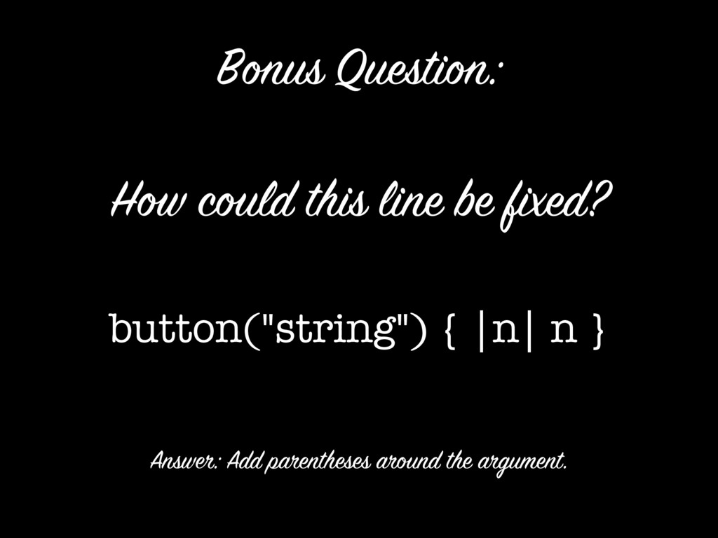"""How could this line be fixed? button(""""string"""") ..."""