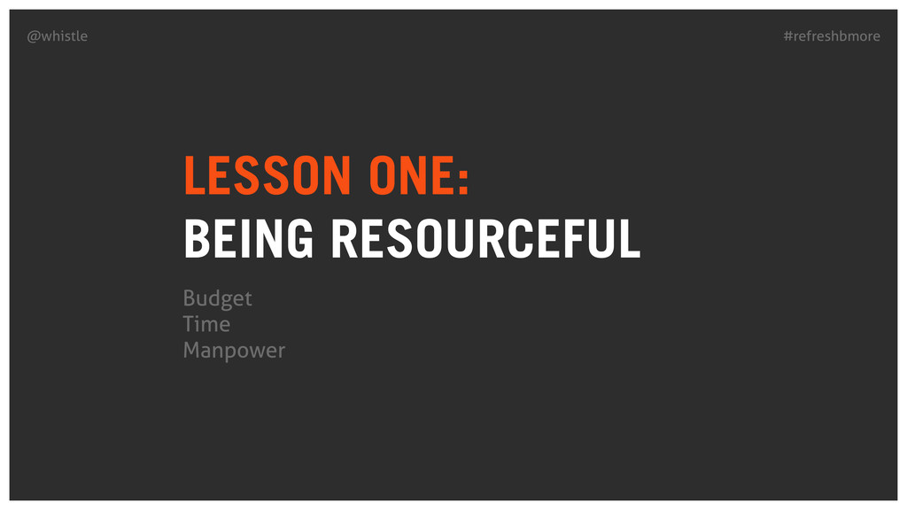 #refreshbmore @whistle LESSON ONE: BEING RESOU...