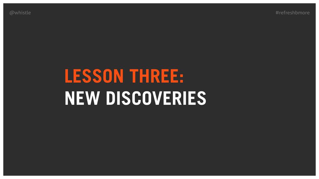 #refreshbmore @whistle LESSON THREE: NEW DISCO...