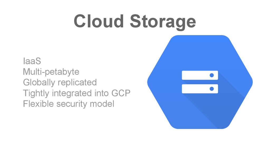 Cloud Storage IaaS Multi-petabyte Globally repl...