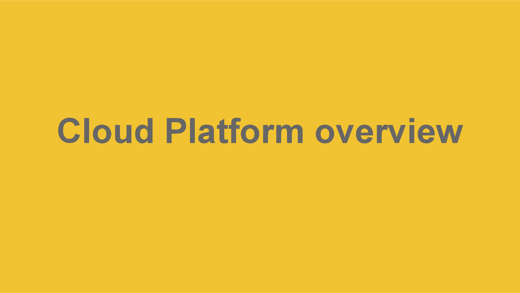 Cloud Platform overview