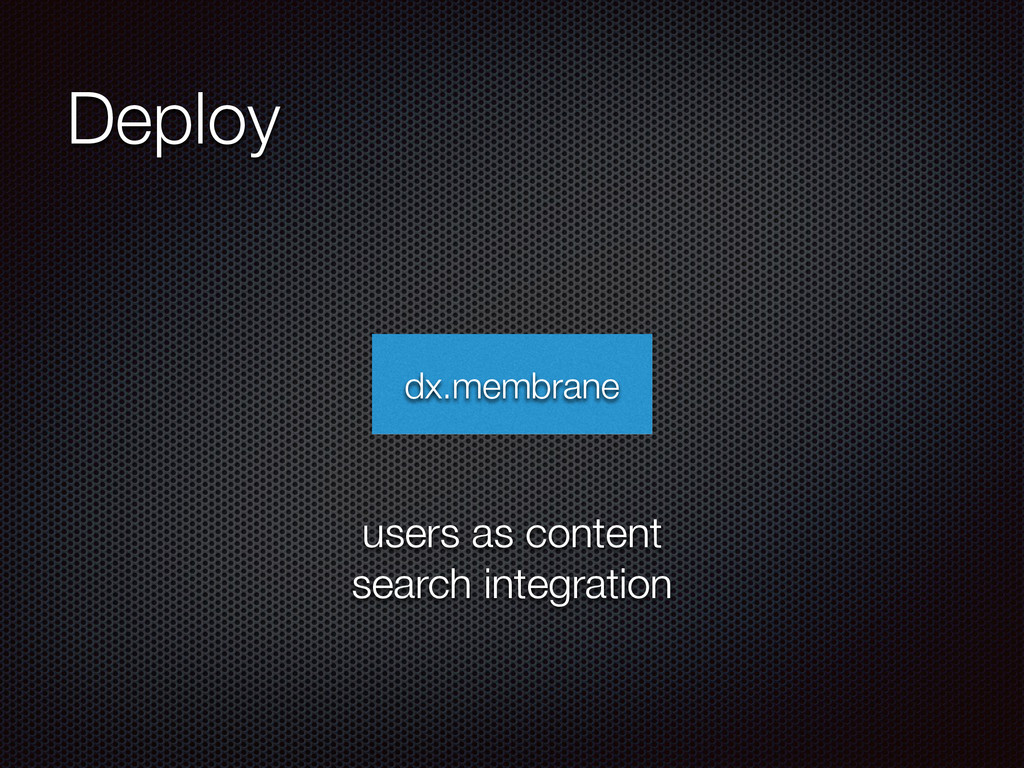 Deploy dx.membrane users as content search inte...