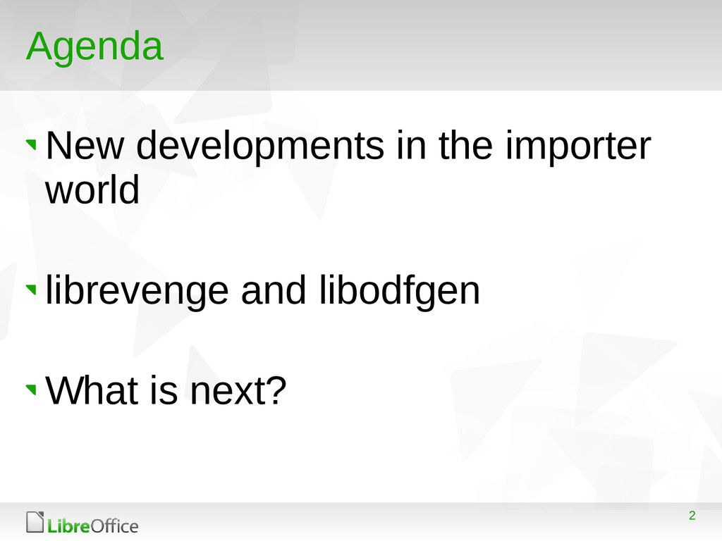 2 Agenda New developments in the importer world...