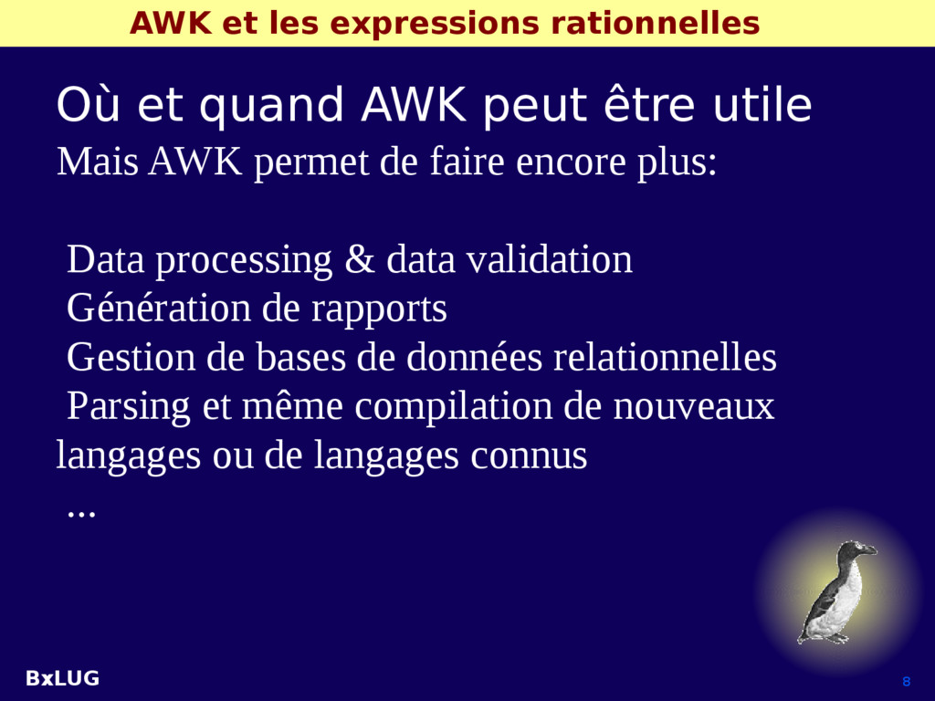 BxLUG 8 AWK et les expressions rationnelles Où ...