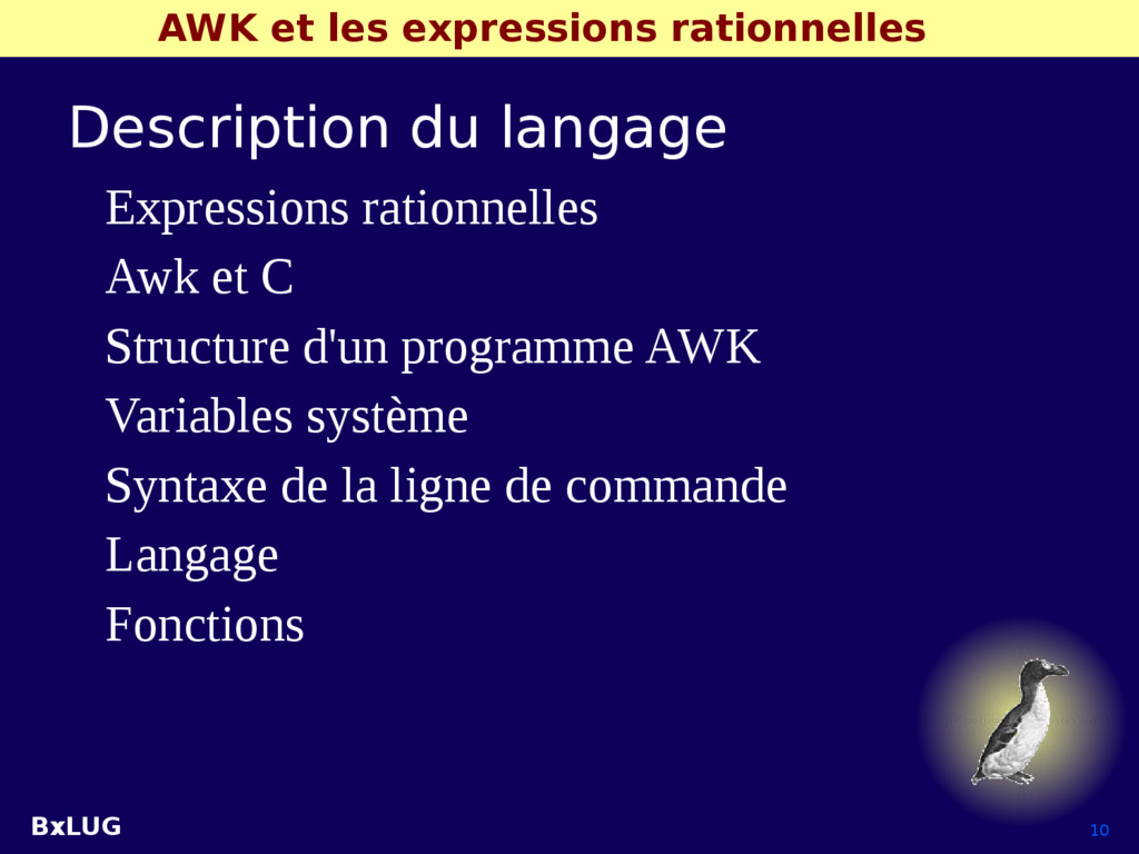 BxLUG 10 AWK et les expressions rationnelles De...