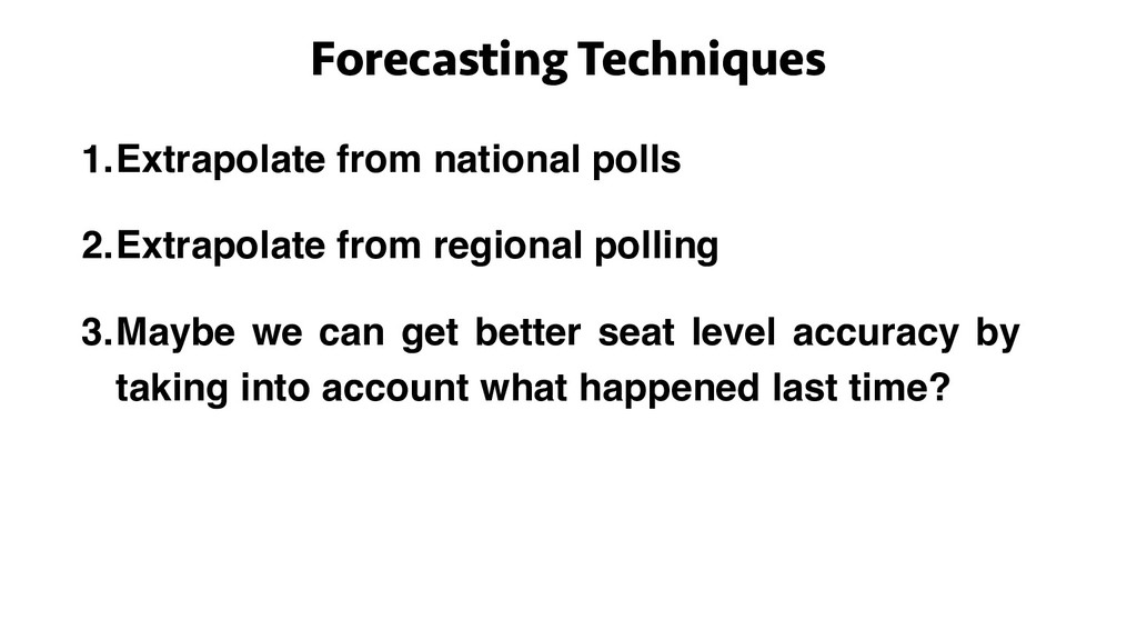 Forecasting Techniques 1.Extrapolate from natio...