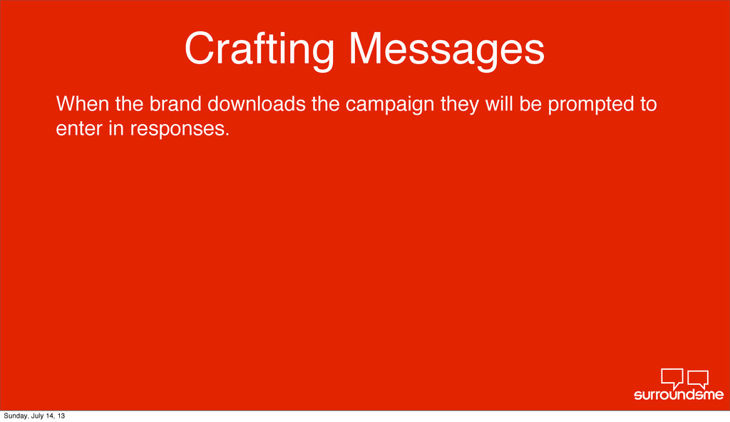 Crafting Messages When the brand downloads the ...