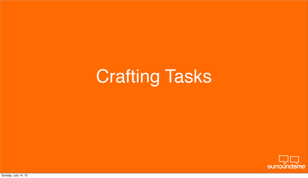 Crafting Tasks Sunday, July 14, 13