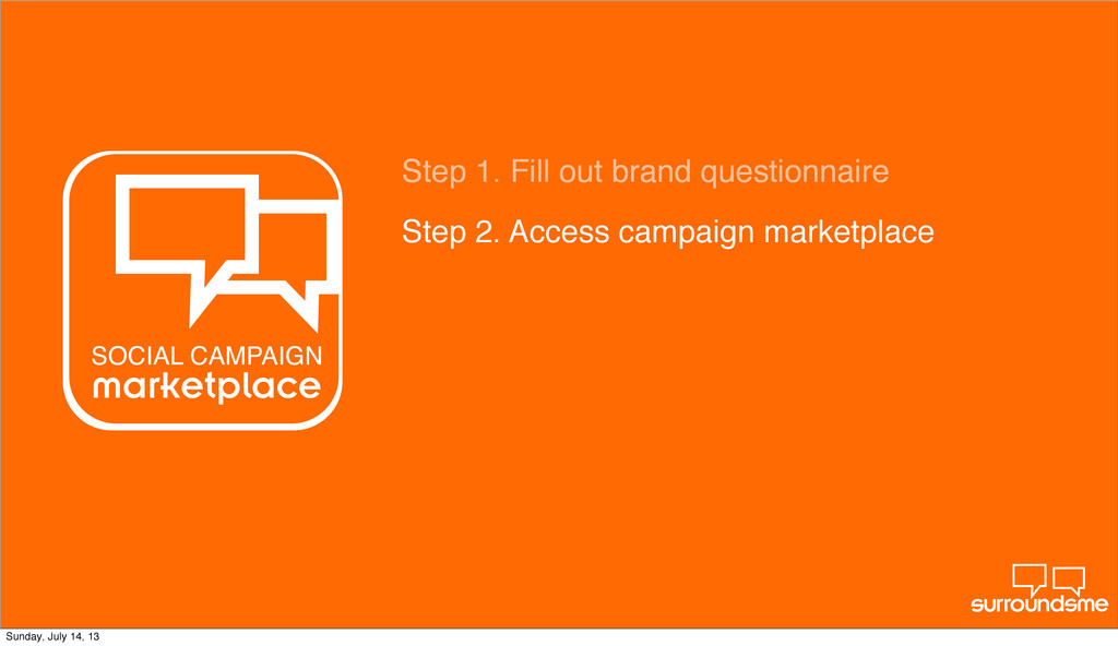 Step 2. Access campaign marketplace Step 1. Fil...
