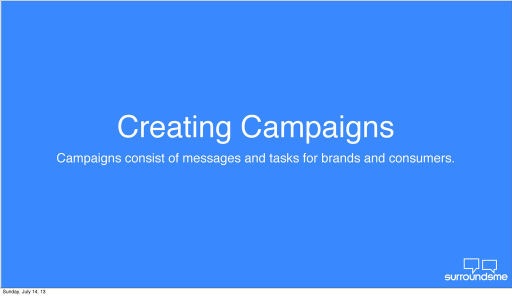 Creating Campaigns Campaigns consist of message...