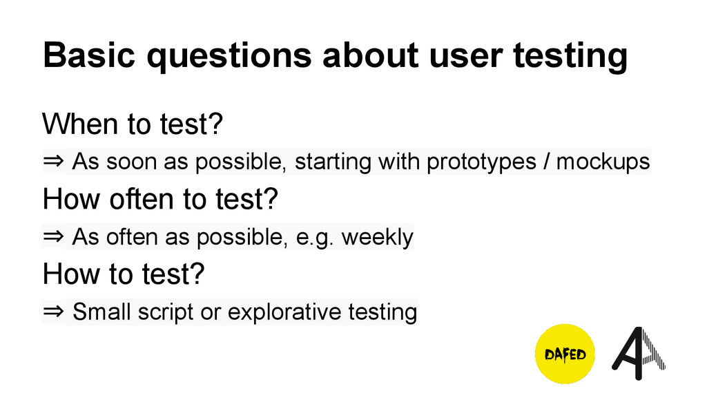 Basic questions about user testing When to test...