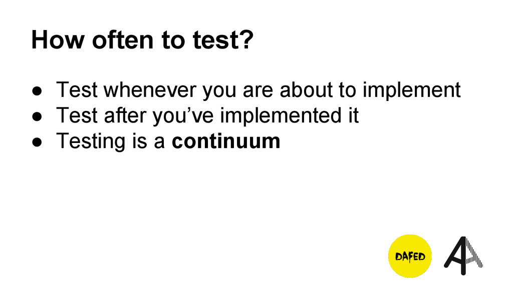How often to test? ● Test whenever you are abou...