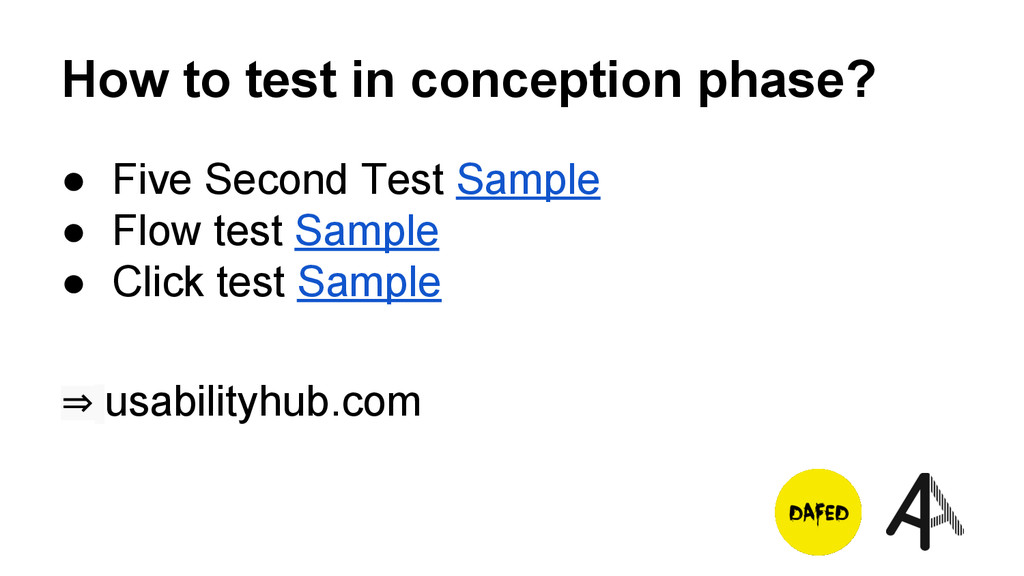 How to test in conception phase? ● Five Second ...