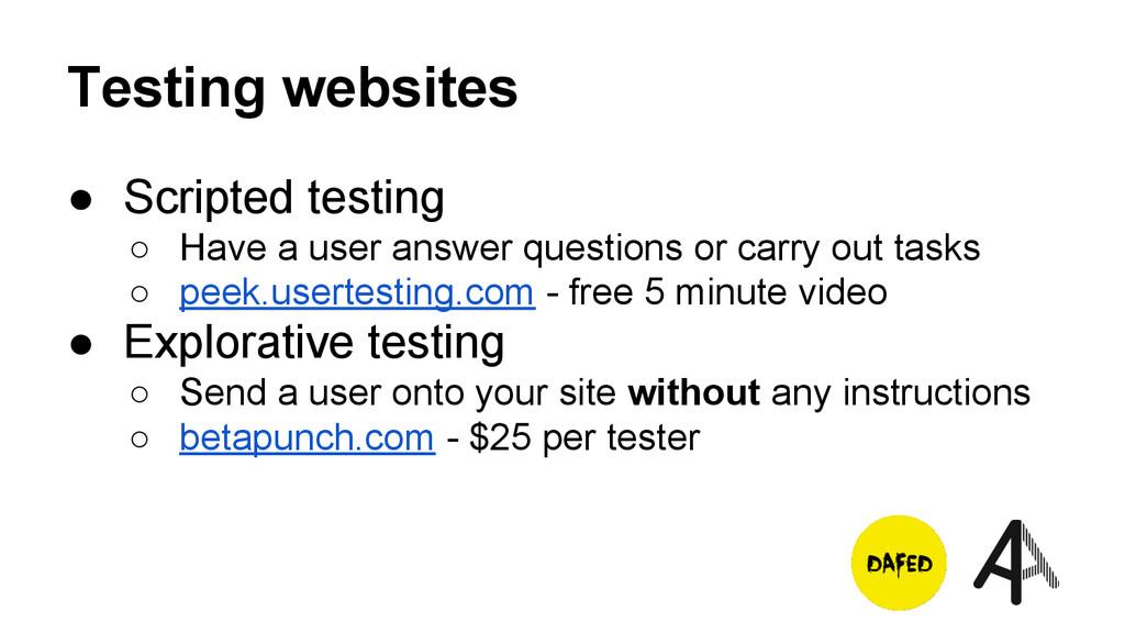 Testing websites ● Scripted testing ○ Have a us...