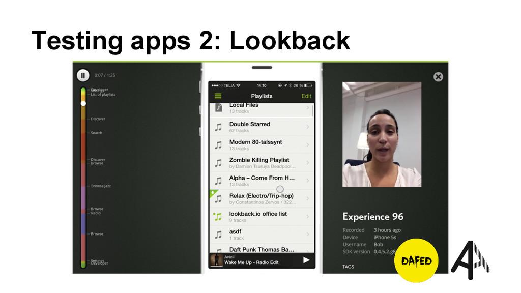 Testing apps 2: Lookback