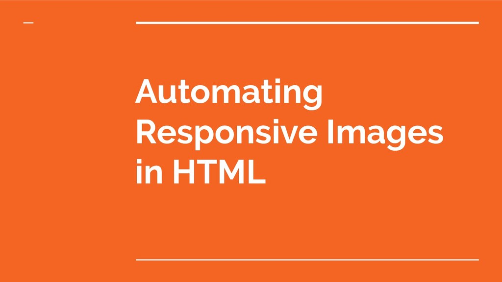 Automating Responsive Images in HTML