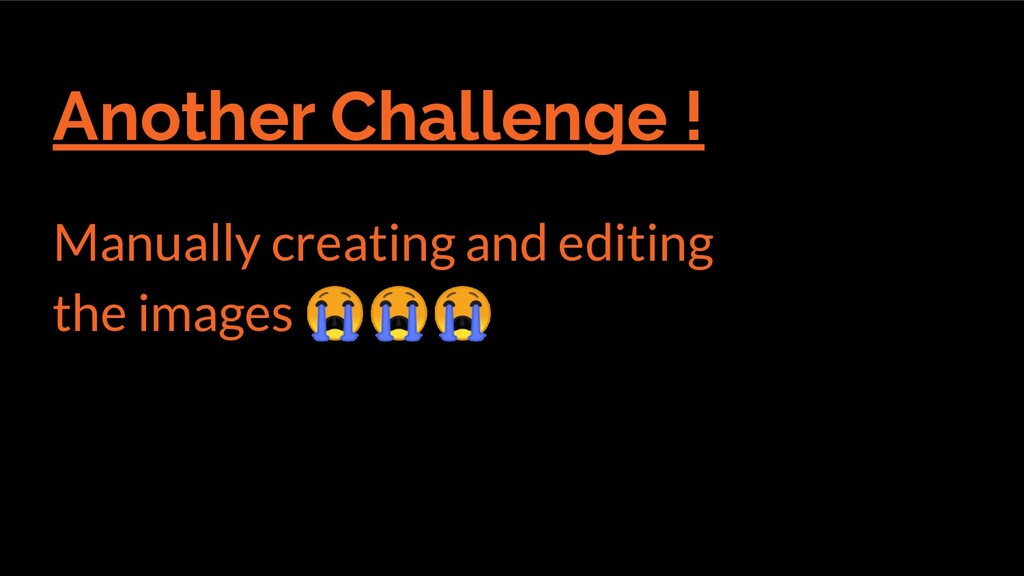 Another Challenge ! Manually creating and editi...