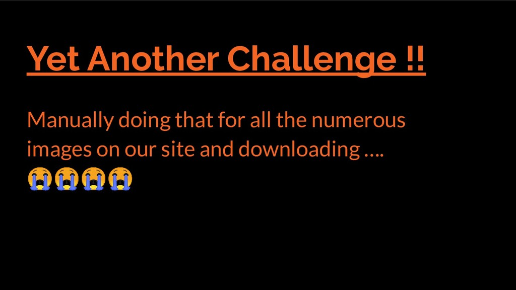 Yet Another Challenge !! Manually doing that fo...