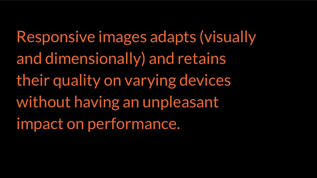 Responsive images adapts (visually and dimensio...