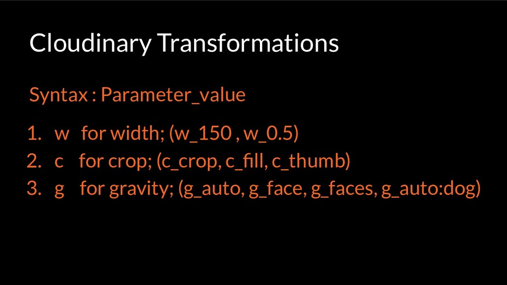 Syntax : Parameter_value 1. w for width; (w_150...
