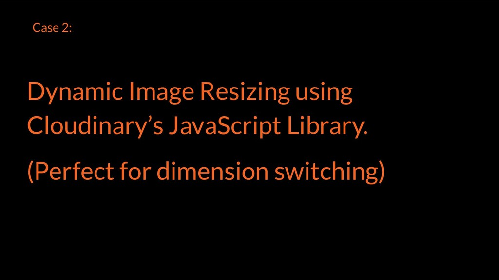 Dynamic Image Resizing using Cloudinary's JavaS...