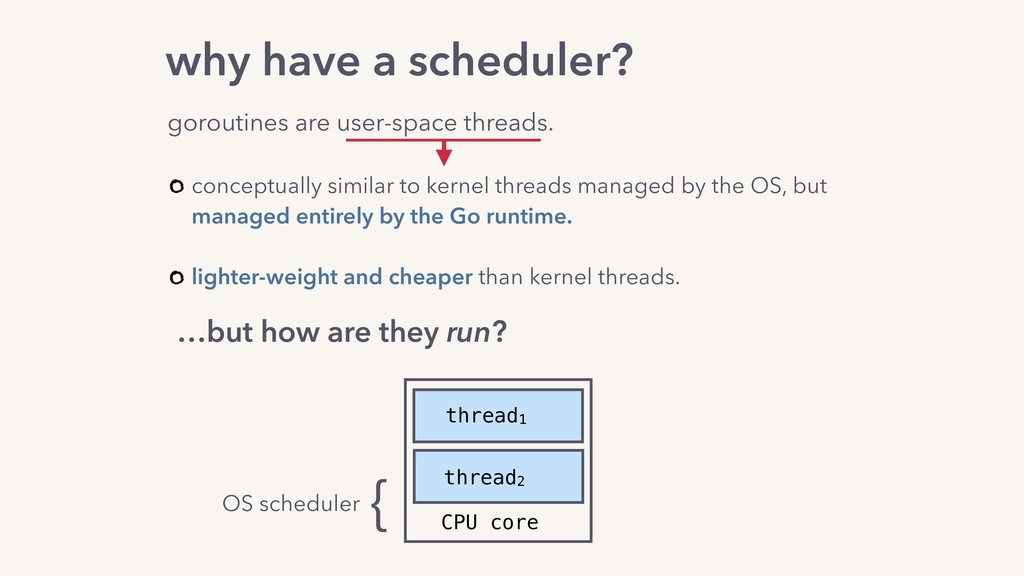 conceptually similar to kernel threads managed ...