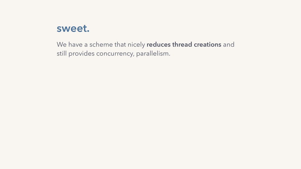 sweet. We have a scheme that nicely reduces thr...