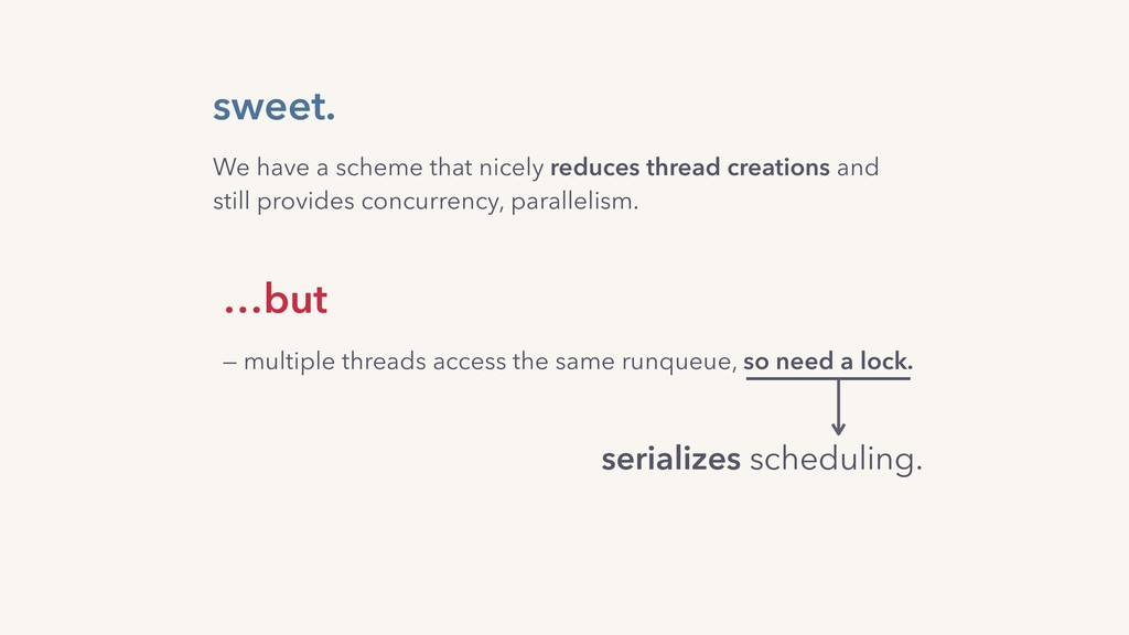 sweet. …but — multiple threads access the same ...
