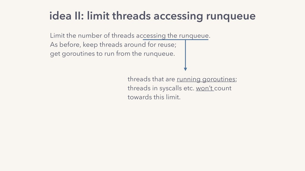 idea II: limit threads accessing runqueue threa...