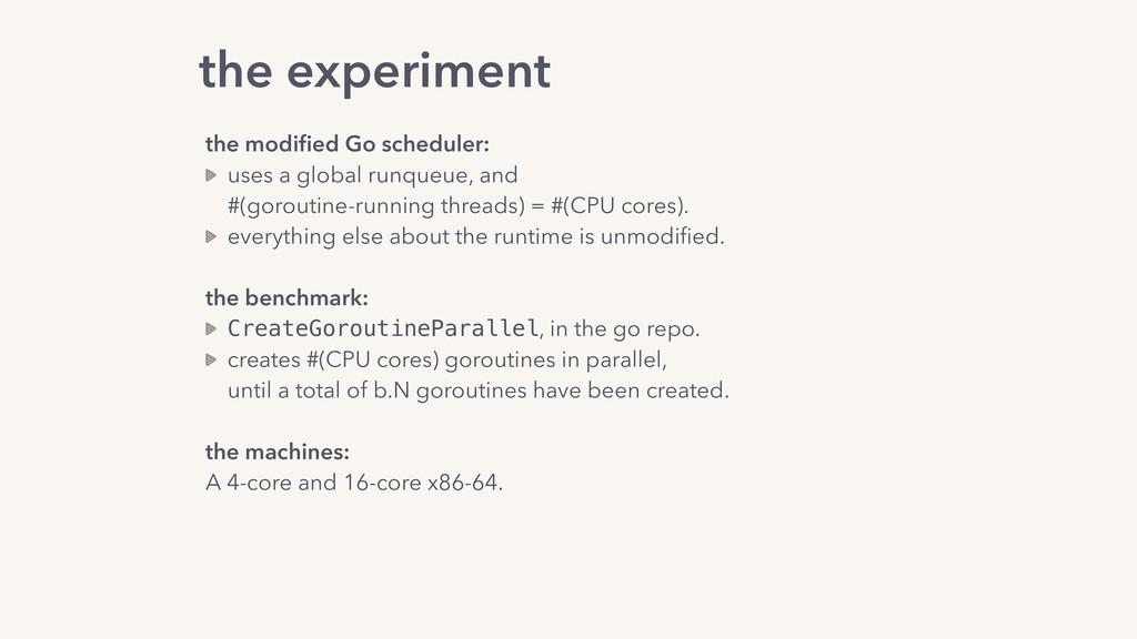 the modified Go scheduler: uses a global runqueu...