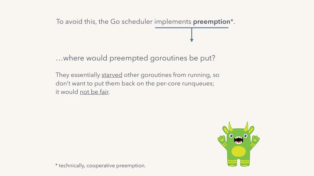 * technically, cooperative preemption. …where w...