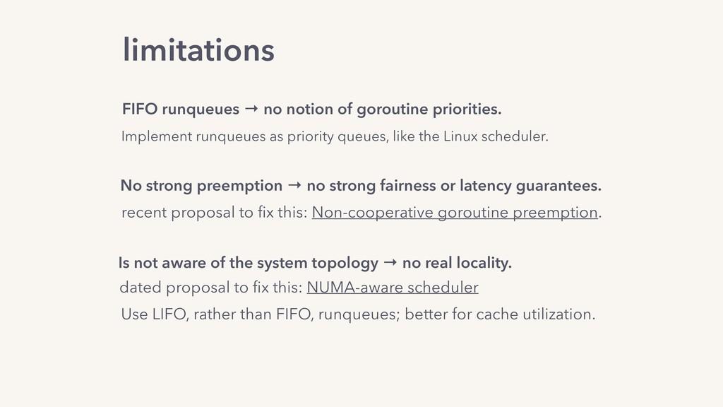 limitations FIFO runqueues → no notion of gorou...