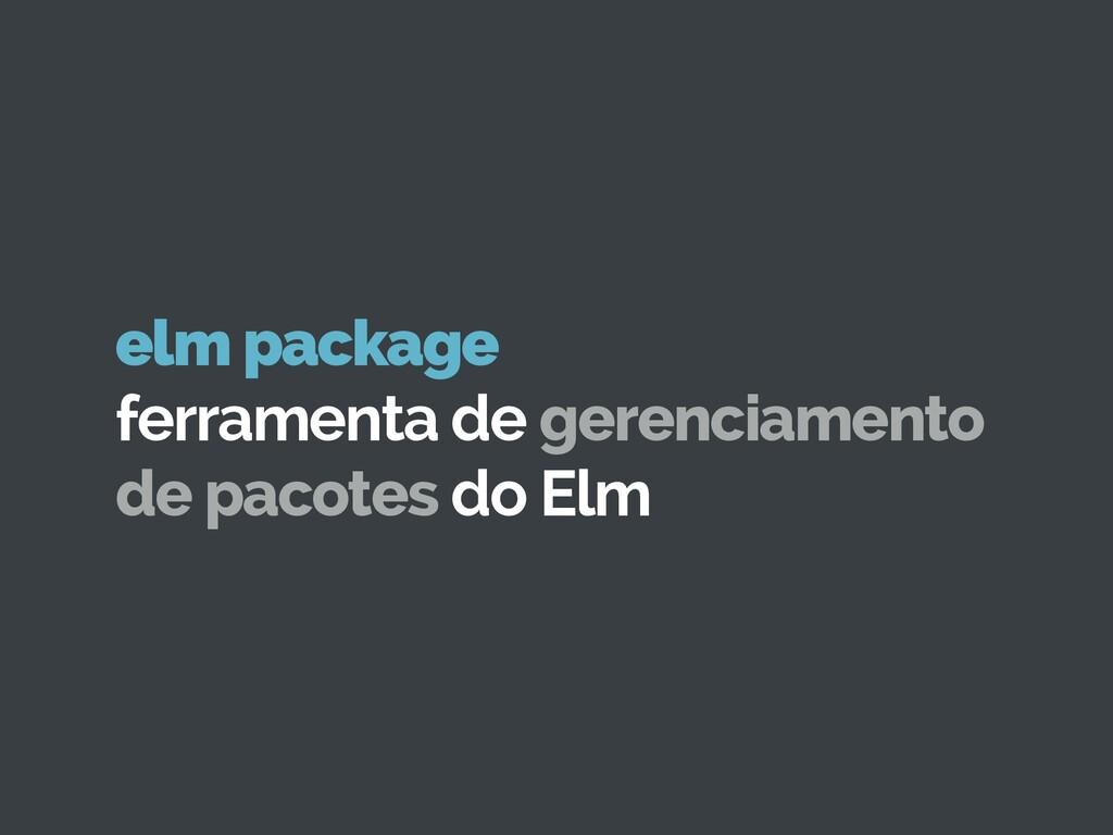elm package ferramenta de gerenciamento de pac...