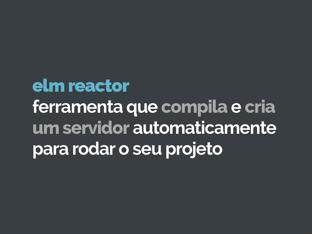 elm reactor ferramenta que compila e cria um s...