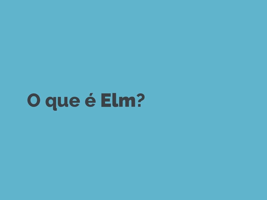 O que é Elm?