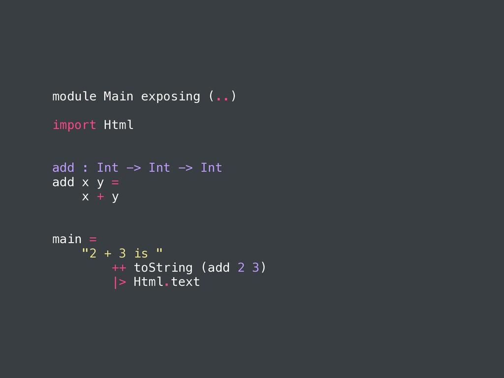 module Main exposing (..) import Html add : Int...