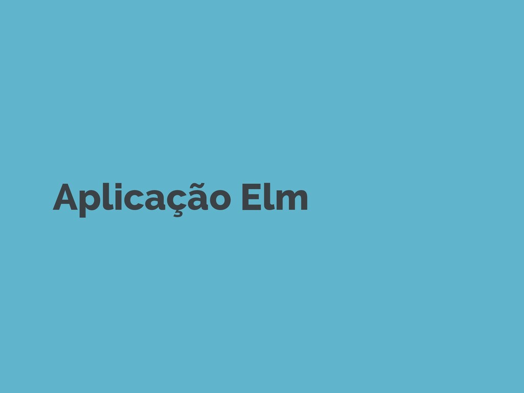 Aplicação Elm