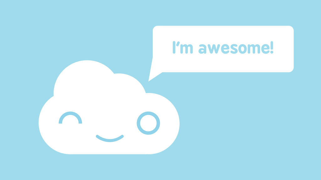 I'm awesome!