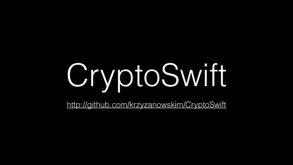 CryptoSwift http://github.com/krzyzanowskim/Cry...