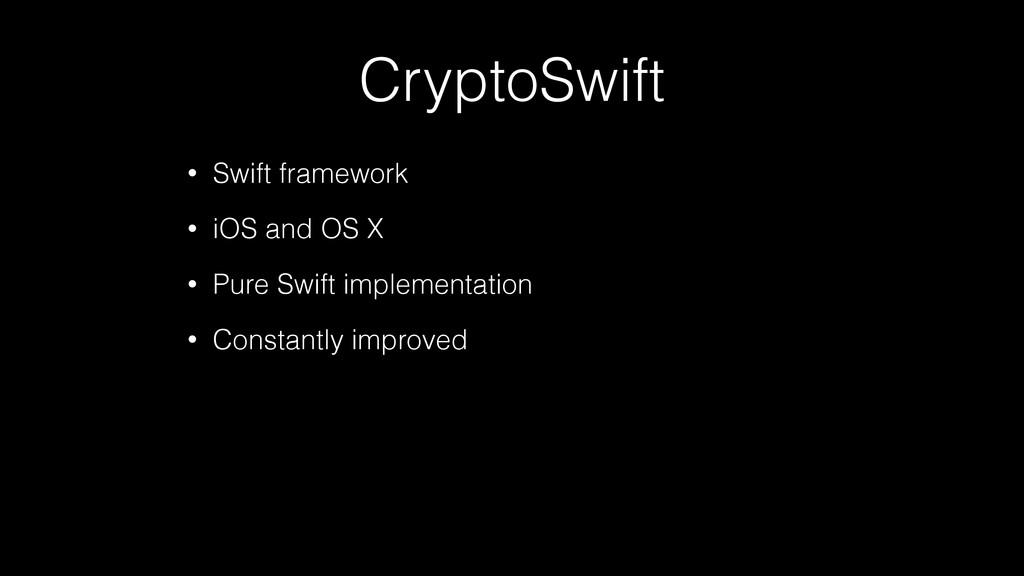 CryptoSwift • Swift framework • iOS and OS X • ...