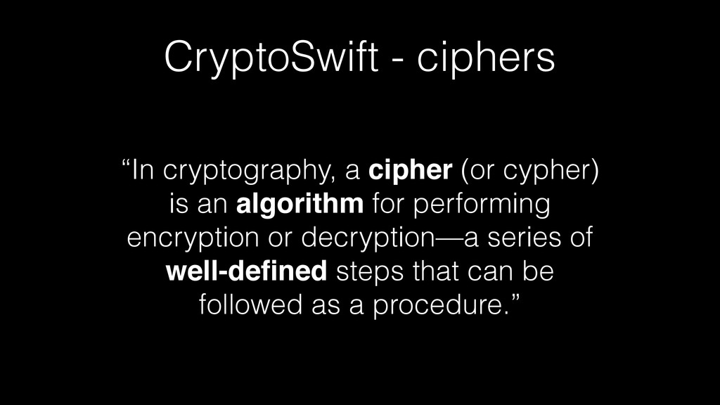 """""""In cryptography, a cipher (or cypher) is an al..."""