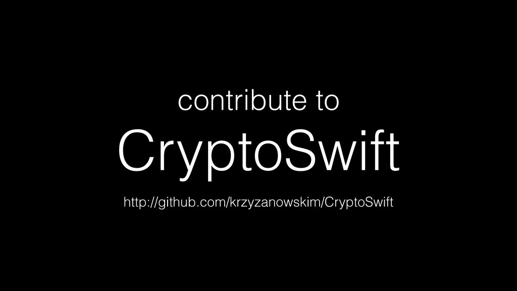 contribute to CryptoSwift http://github.com/krz...