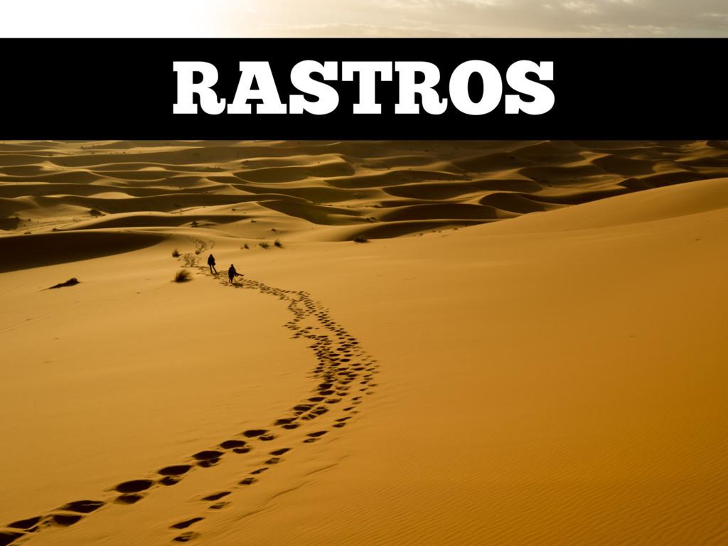 RASTROS