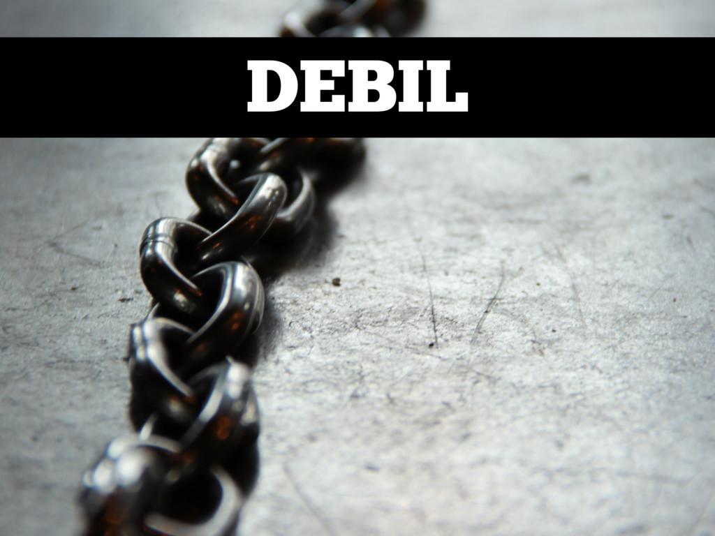 DEBIL