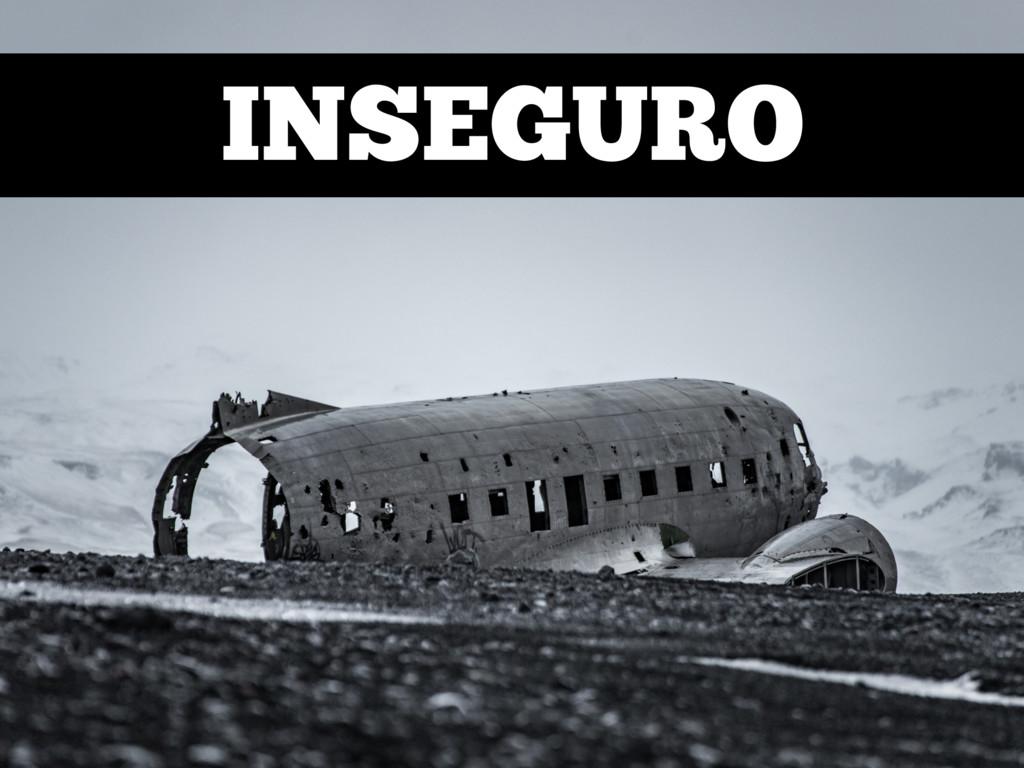 ı INSEGURO